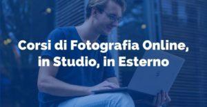 Corsi di Fotografia Online, in Studio, in Esterno