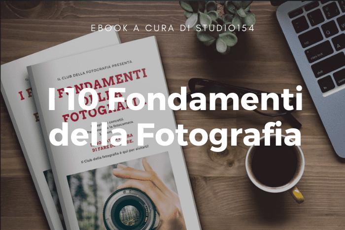 10 fondamenti della fotografia - lezioni di fotografia