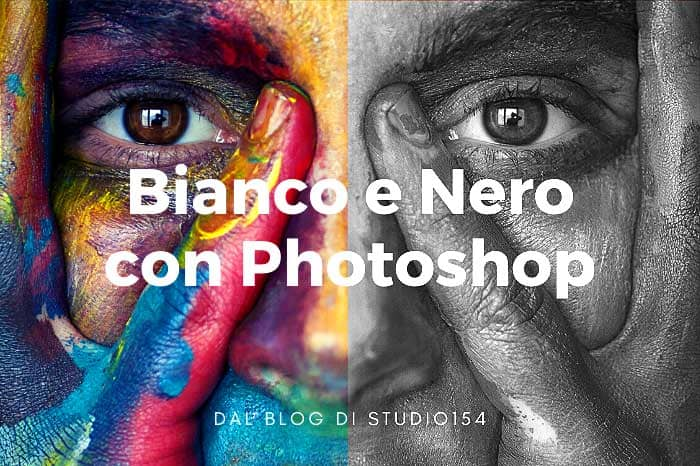Fotografia Binco e Nero con Photoshop